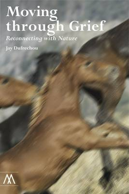 Moving through Grief, Reconnecting with Nature - Muswell Hill Press (Paperback)