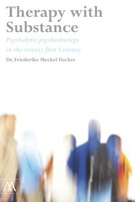 Therapy with Substance: Psycholytic Psychotherapy in the Twenty-first Century - Muswell Hill Press (Paperback)