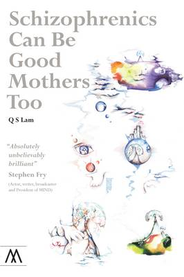 Schizophrenics Can Be Good Mothers Too - Muswell Hill Press (Paperback)