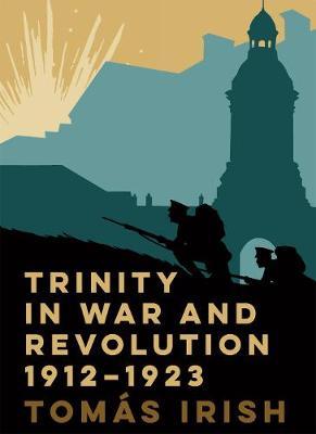 Trinity in war and revolution 1912-1923 (Hardback)