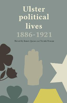 Ulster Political Lives, 1886-1921 (Hardback)