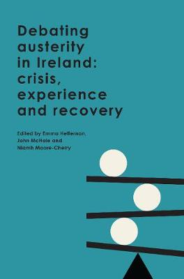 Debating austerity in Ireland: crisis, experience and recovery (Paperback)