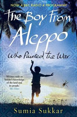 The Boy from Aleppo Who Painted the War (Paperback)