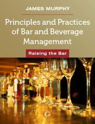 Principles and Practices of Bar and Beverage Management: raising the bar (Paperback)