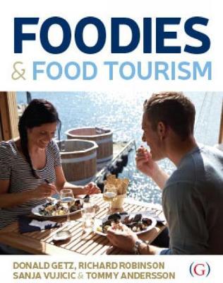 Foodies and Food Tourism (Hardback)
