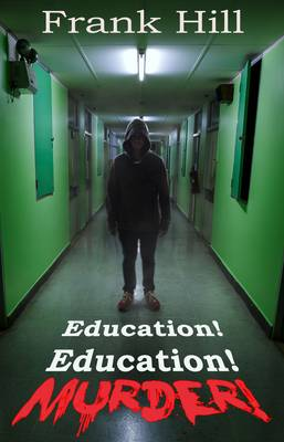 Education! Education! Murder! (Paperback)