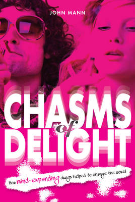 Chasms of Delight: How mind-expanding drugs helped to change the world (Paperback)
