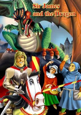 Sir James and the Dragon (Hardback)
