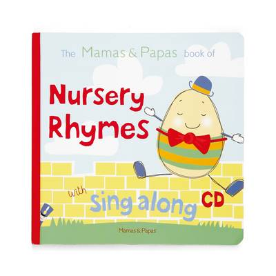 The Mamas and Papas Book of Nursery Rhymes