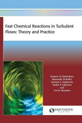 Fast Chemical Reactions in Turbulent Flows: Theory and Practice (Hardback)