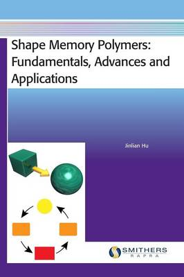 Shape Memory Polymers: Fundamentals, Advances and Applications (Hardback)