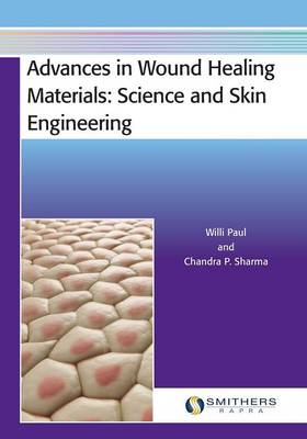 Advances in Wound Healing Materials: Science and Skin Engineering (Paperback)