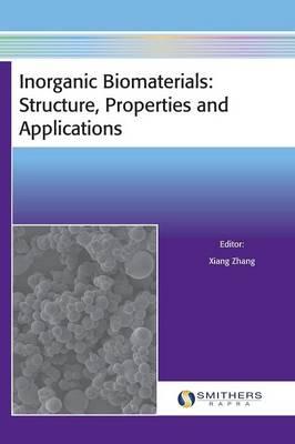 Inorganic Biomaterials: Structure, Properties and Applications (Hardback)