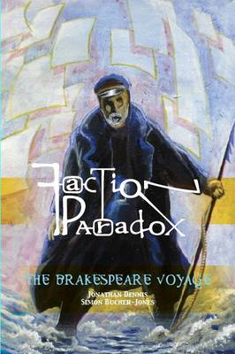 The Brakespeare Voyage - Faction Paradox 4 (Paperback)
