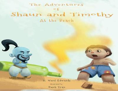 The Adventures of Shaun and Timothy: At the Beach - Adventures of Shaun and Timothy 1 (Paperback)