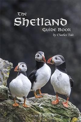 The Shetland Guide Book - Charles Tait Guide Books (Paperback)