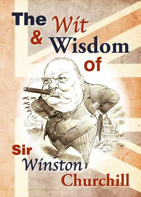 Wit and Wisdom of Churchill (Hardback)