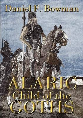 ALARIC, Child Of The Goths (Paperback)