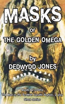 Masks or the Golden Omega (Paperback)