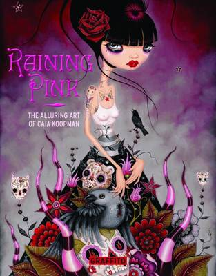 Raining Pink: The Alluring Art of Caia Koopman (Hardback)