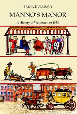 Manno's Manor: A History of Wolverton to 1838 (Paperback)