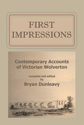 First Impressions: Contemporary Accounts of Victorian Wolverton (Paperback)
