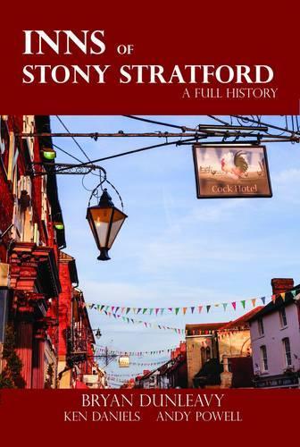The Inns of Stony Stratford: A Full History (Paperback)