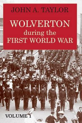 Wolverton During the First World War: 1 (Paperback)