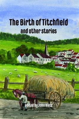 The Birth of Titchfield and Other Stories (Hardback)