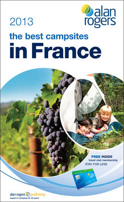Alan Rogers - The Best Campsites in France 2013 (Paperback)