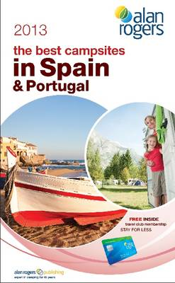 Alan Rogers - The Best Campsites in Spain & Portugal 2013 (Paperback)
