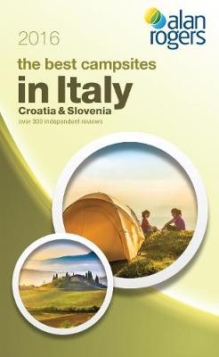 Best Campsites in Italy, Croatia & Slovenia 2016 (Paperback)