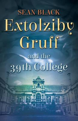 Extolziby Gruff and the 39th College (Paperback)