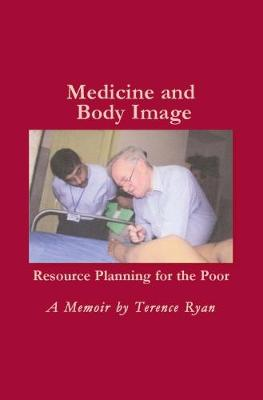 Medicine and Body Image: ResouRce PlannIng foR the PooR (Paperback)
