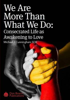 We are More Than What We Do: Consecrated Life as Awakening to Love (Paperback)