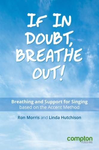If in Doubt, Breathe Out!: Breathing and Support Based on the Accent Method (Paperback)