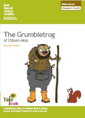 Walks Around Ullswater and Penrith: Fun, Local Story Walks for Children and the Young at Heart: The Grumbletrog of Cliburn Moss (Sheet map, folded)