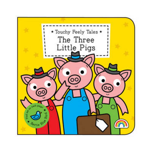 The Three Little Pigs - Touchy Feely Tales 3 (Hardback)