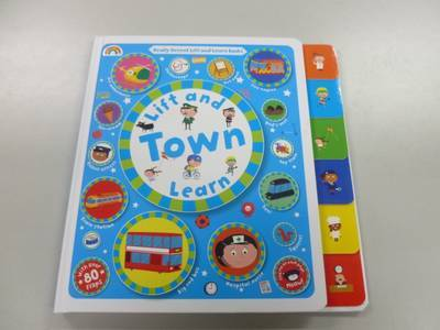 Lift and Learn: Town! - Lift and Learn 1 (Board book)