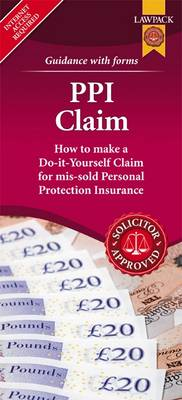 PPI Claim Form Pack: How to Make a Do-it-yourself Claim for Mis-sold Personal Protection Insurance
