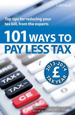 101 Ways to Pay Less Tax: Tax Saving Advice and Tips, from the Experts (Paperback)