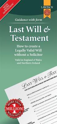 Last Will & Testament Form Pack: How to Create a Legally Valid Will without a Solicitor in England, Wales and Northern Ireland