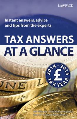 Tax Answers at a Glance 2014/15: Instant Answers, Advice and Tips from the Experts (Paperback)