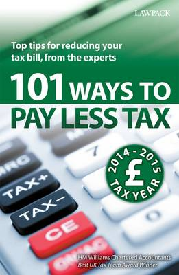 101 Ways to Pay Less Tax 2014/15: Tax Saving Advice and Tips, from the Experts (Paperback)