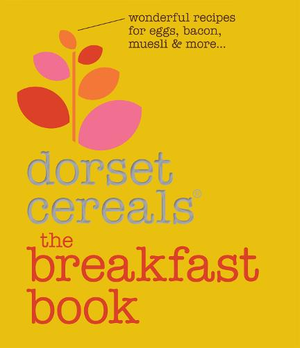 The Breakfast Book: Wonderful recipes and ideas for eggs, bacon, muesli and beyond (Hardback)