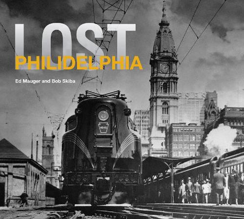 Lost Philadelphia - Then and Now (Hardback)