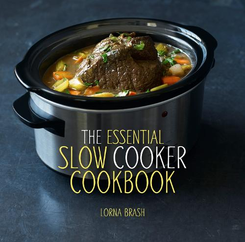 The Essential Slow Cooker Cookbook (Hardback)