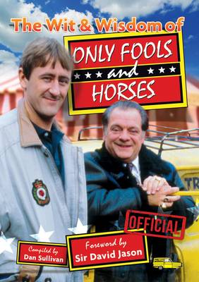 The Wit & Wisdom of Only Fools and Horses (Paperback)