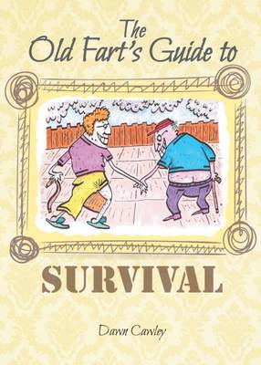 The Old Fart's Guide to Survival (Paperback)