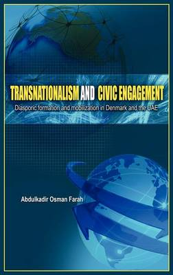 Transnationalism and Civic Engagement: Diasporic Formationand Mobilization in Denmark and the Uae (Hardback)